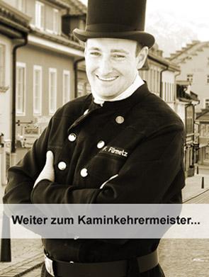Weiter zum Kaminkehrermeister Fürmetz...